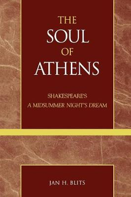 "The Soul of Athens: Shakespeare's ""A Midsummer Night's Dream"""