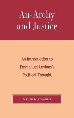 An-archy and Justice: An Introduction to Emmanuel Levinas's Political Thought