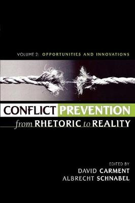Conflict Prevention from Rhetoric to Reality: Opportunities and Innovations: v. 2