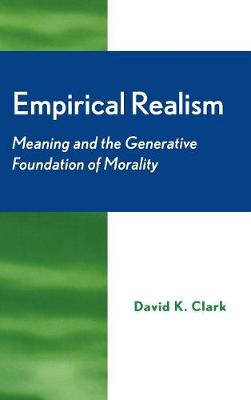 Empirical Realism: Meaning and the Generative Foundation of Morality