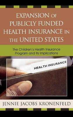 Expansion of Publicly Funded Health Insurance in the United States: The Children's Health Insurance Program (CHIPS) and Its Implications