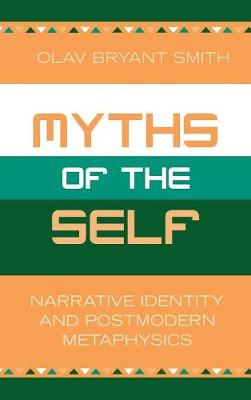 Myths of the Self: Narrative Identity and Postmodern Metaphysics