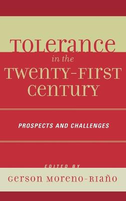 Tolerance in the 21st Century: Prospects and Challenges