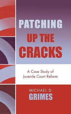 Patching Up the Cracks: A Case Study of Juvenile Court Reform