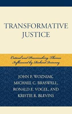 Transformative Justice: Critical and Peacemaking Themes Influenced by Richard Quinney