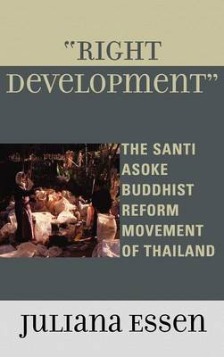 Right Development: The Santi Asoke Buddhist Reform Movement of Thailand