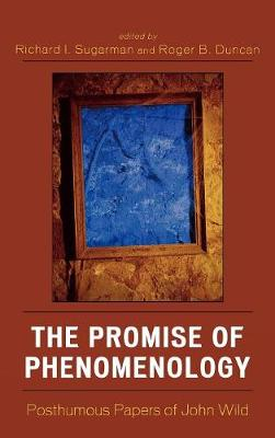The Promise of Phenomenology: Posthumous Papers of John Wild