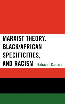 Marxist Theory, Black/African Specificities, and Racism