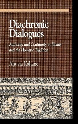 Diachronic Dialogues: Authority and Continuity in Homer and the Homeric Tradition