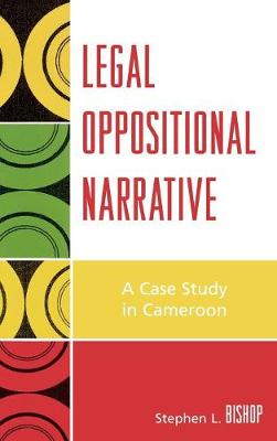 Legal Oppositional Narrative: A Case Study in Cameroon