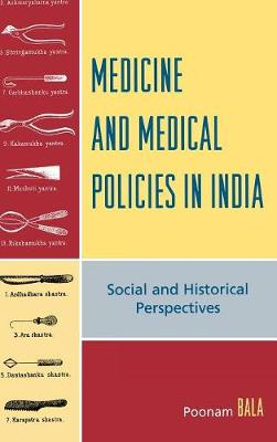 Medicine and Medical Policies in India: Social and Historical Perspectives