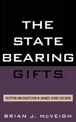 The State Bearing Gifts: Deception and Disaffection in Japanese Higher Education