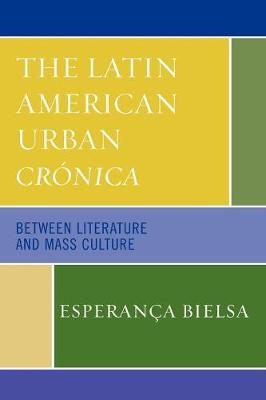 The Latin American Urban Cronica: Between Literature and Mass Culture