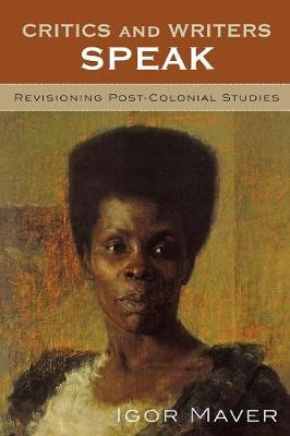 Critics and Writers Speak: Revisioning Post-Colonial Studies