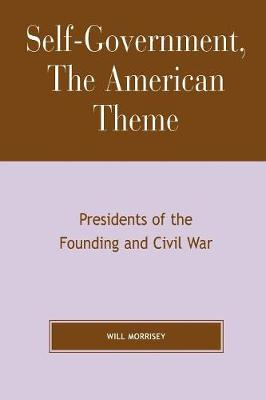 Self-Government, The American Theme: Presidents of the Founding and Civil War