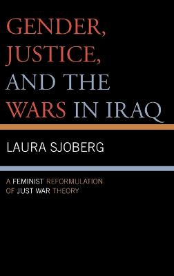 Gender, Justice, and the Wars in Iraq: A Feminist Reformulation of Just War Theory