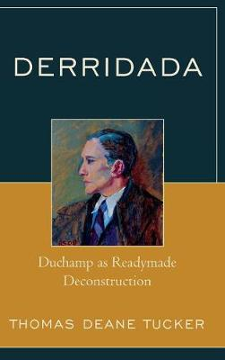 Derridada: Duchamp as Readymade Deconstruction
