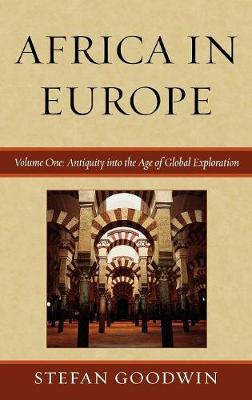 Africa in Europe: Antiquity into the Age of Global Exploration: v. 1