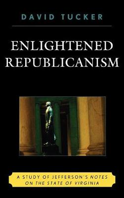 Enlightened Republicanism: A Study of Jefferson's Notes on the State of Virginia
