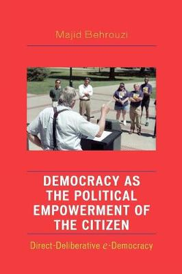 Democracy as the Political Empowerment of the Citizen: Direct-Deliberative e-Democracy