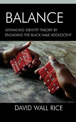 Balance: Advancing Identity Theory by Engaging the Black Male Adolescent
