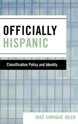 Officially Hispanic: Classification Policy and Identity