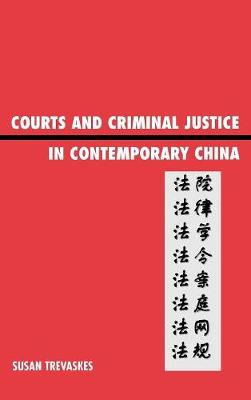 Courts and Criminal Justice in Contemporary China