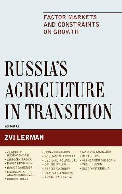 Russia's Agriculture in Transition: Factor Markets and Constraints on Growth