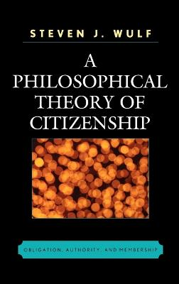 A Philosophical Theory of Citizenship: Obligation, Authority, and Membership