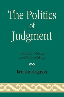 The Politics of Judgment: Aesthetics, Identity and Political Theory