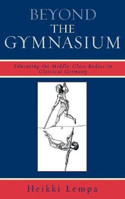 Beyond the Gymnasium: Educating the Middle-class Bodies in Classical Germany
