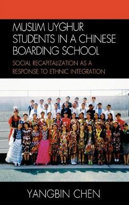 Muslim Uyghur Students in a Chinese Boarding School: Social Recapitalization as a Response to Ethnic Integration