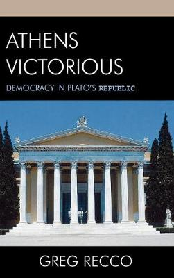 "Athens Victorious: Democracy in Plato's ""Republic"""