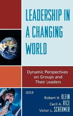 Leadership in a Changing World: Dynamic Perspectives on Groups and Their Leaders