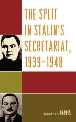 The Split in Stalin's Secretariat, 1939-1948