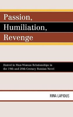 Passion, Humiliation, Revenge: Hatred in Man-Woman Relationships in the 19th and 20th Century Russian Novel