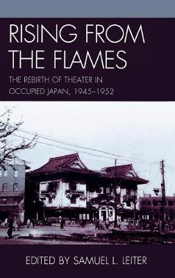 Rising from the Flames: The Rebirth of Theater in Occupied Japan, 1945-1952