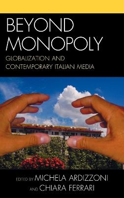 Beyond Monopoly: Globalization and Contemporary Italian Media