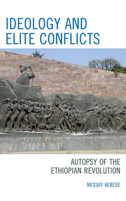 Ideology and Elite Conflicts: Autopsy of the Ethiopian Revolution