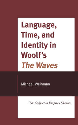 Language, Time, and Identity in Woolf's the Waves: The Subject in Empire's Shadow