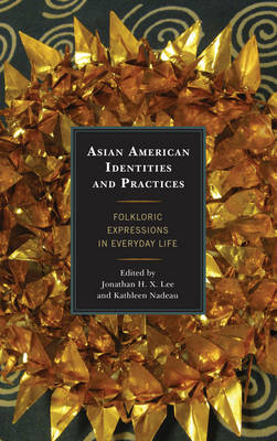 Asian American Identities and Practices: Folkloric Expressions in Everyday Life