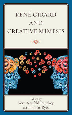 Rene Girard and Creative Mimesis: The Emergence of Caring, Consciousness, and Creativity