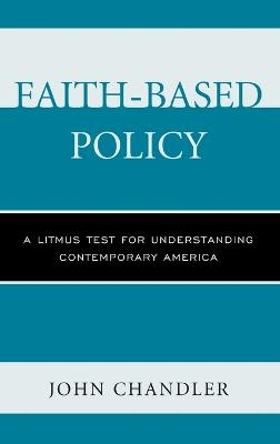 Faith-Based Policy: A Litmus Test for Understanding Contemporary America