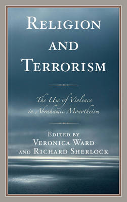 Religion and Terrorism: The Use of Violence in Abrahamic Monotheism