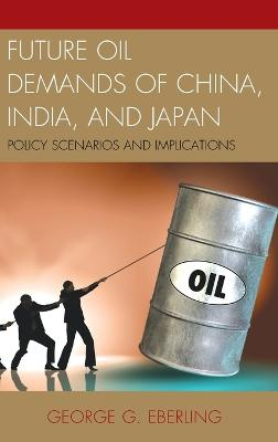 Future Oil Demands of China, India, and Japan: Policy Scenarios and Implications