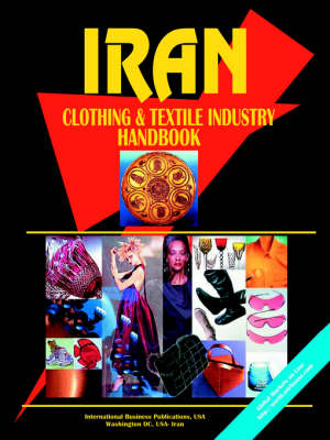 Iran Clothing and Textile Industry Handbook