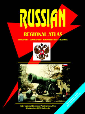 Russian Regional Atlas: Geography, Demography, Administrative Structure