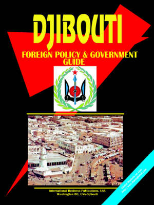 Djibouti Foreign Policy & Government Guide
