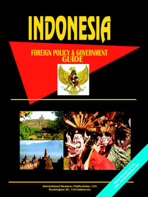 Indonesia Foreign Policy and Government Guide