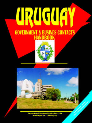 Uruguay Government and Business Contacts Handbook